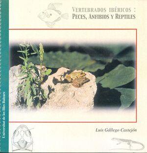 VERTEBRADOS IBÉRICOS: PECES, ANFIBIOS Y REPTILES