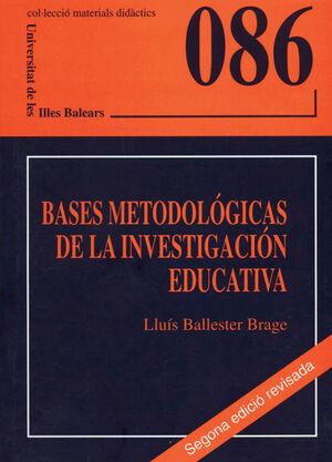 BASES METODOLÓGICAS DE LA INVESTIGACIÓN