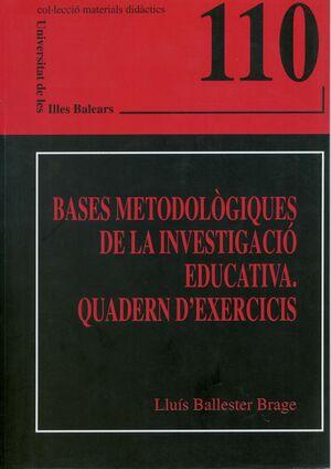 BASES METODOLÒGIQUES DE LA INVESTIGACIÓ