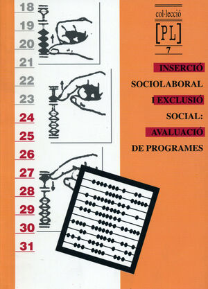 INSERCIÓ SOCIOLABORAL I EXCLUSIÓ SOCIAL: AVALUACIÓ DE PROGRAMES