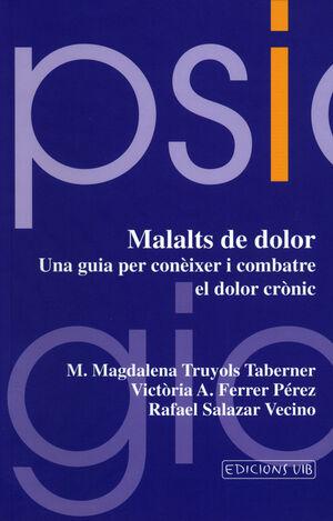 MALALTS DE DOLOR. CONÈIXER I COMBATRE EL DOLOR CRÒNIC