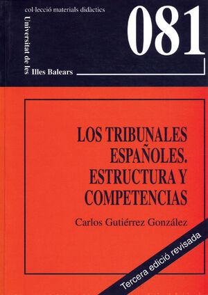 LOS TRIBUNALES ESPAÑOLES. ESTRUCTURA Y COMPETENCIAS