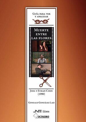 GUÍA PARA VER Y ANALIZAR : MUERTE ENTRE LAS FLORES. JOEL Y ETHAN COEN (1990)