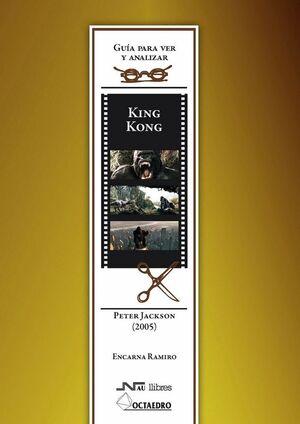 GUÍA PARA VER Y ANALIZAR : KING KONG. PETER JACKSON (2005)