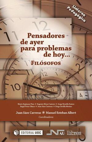 PENSADORES DE AYER PARA PROBLEMAS DE HOY: FILÓSOFOS