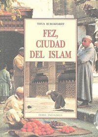 FEZ CIUDAD DEL ISLAM