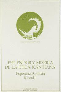 ESPLENDOR Y MISERIA DE LA ETICA KANTIANA