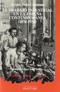 EL TRABAJO INDUSTRIAL EN LA ESPAÑA CONTEMPORÁNEA (1874-1936)