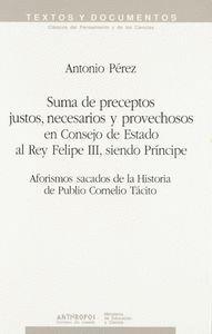 SUMA DE PRECEPTOS JUSTOS, NECESARIOS Y PROVECHOSOS EN CONSEJO DE ESTADO AL REY FELIPE III, SIENDO PR