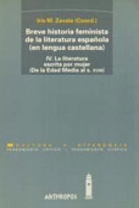 IV.BREVE HISTORIA FEMINISTA DE LA LITERATURA ESPAÑOLA (EN LENGUA CASTELLANA) LENGUA CASTELLANA). IV.