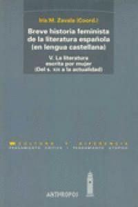 V.BREVE HISTORIA FEMINISTA DE LA LITERATURA ESPAÑOLA (EN LENGUA CASTELLANA) (DEL S. XIX A LA ACTUALI