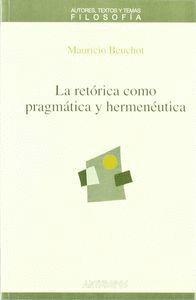 LA RETÓRICA COMO PRAGMÁTICA Y HERMENÉUTICA