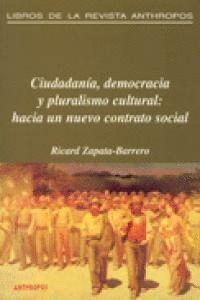 CIUDADANA, DEMOCRACIA Y PLURALISMO CULTURAL HACIA UN NUEVO CONTRATO SOCIAL