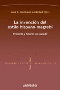 LA INVENCIÓN DEL ESTILO HISPANO-MAGREB PRESENTE Y FUTUROS DEL PASADO