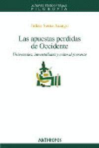 LAS APUESTAS PERDIDAS DE OCCIDENTE UNIVERSALES, INMORTALIDAD Y CULTO AL PRESENTE