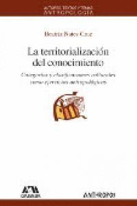 LA TERRITORIALIZACIÓN DEL CONOCIMIENTO CATEGORAS Y CLASIFICACIONES CULTURALES COMO EJERCICIOS ANTRO