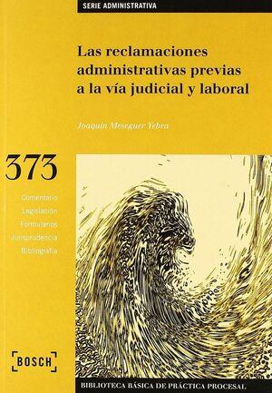 RECLAMACIONES ADMINISTRATIVAS PREVIAS A LA VIA JUDICIAL Y LABORAL, LAS