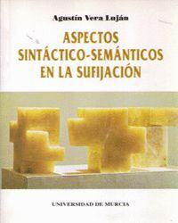 ASPECTOS SINTACTICO-SEMANTICOS EN LA SUFIJACION