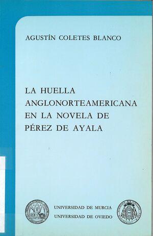 LA HUELLA ANGLONORTEAMERICANA EN LA NOVELA DE P?REZ DE AYALA