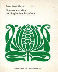 NUEVOS ESTUDIOS DE LINGUISTICA ESPAÑOLA