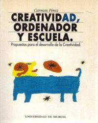 CREATIVIDAD, ORDENADOR Y ESCUELA