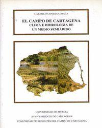 EL CAMPO DE CARTAGENA CLIMA E HIDROLOGIA DE UN MEDIO SEMIARIDO