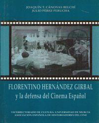 FLORENTINO HERNANDEZ GIRBAL Y LA DEFENSA DEL CINEMA ESPAÑOL