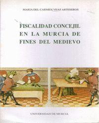 FISCALIDAD CONCEJIL EN LA MURCIA DE FINES DEL MEDIEVO