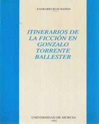 ITINERARIOS DE LA FICCION EN GONZALO TORRENTE BALLESTER