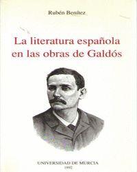 LA LITERATURA ESPAÑOLA EN LAS OBRAS DE GALDOS (FUNCION Y SENTIDO DE LA INTERTEXTUALIDAD)