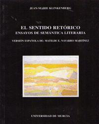 EL SENTIDO RETORICO. ENSAYOS DE SEMANTICA LITERARIA