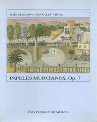 PAPELES MURCIANOS, OP 7