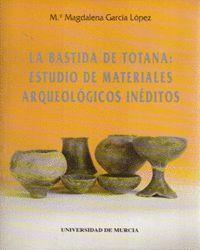 LA BASTIDA DE TOTANA: ESTUDIO DE MATERIALES ARQUEOLÓGICOS INÉDITOS