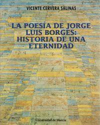 POESIA DE JORGE LUIS BORGES: HISTORIA DE UNA ETERNIDAD, LA