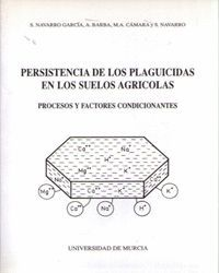 PERSISTENCIA DE LOS PLAGUICIDAS EN LOS SUELOS AGRICOLAS