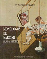 MONOLOGOS DE NARCISO (SUMMA RETORICA)
