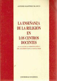 ENSEÑANZA DE LA RELIGION EN LOS CENTROS DOCENTES, LA