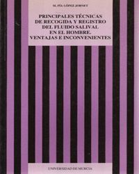 PRINCIPALES TECNICAS DE RECOGIDA Y REGISTRO DE FLUIDO SALIVAL EN EL HOMBRE