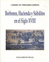BORBONES, HACIENDA Y SUBDITOS EN EL SIGLO XVIII