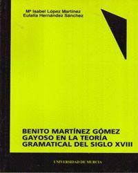 BENITO MARTINEZ GOMEZ GAYOSO EN LA TEORIA GRAMATICAL DEL SIGLO XVIII
