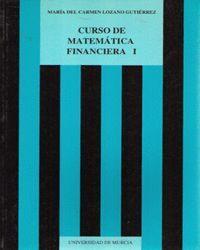 CURSO DE MATEMATICA FINANCIERA, I