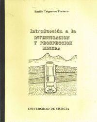 INTRODUCCION A LA INVESTIGACION Y PROSPECCION MINERA