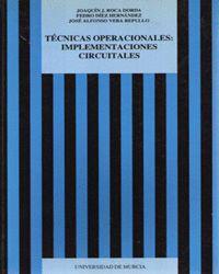 TECNICAS OPERACIONALES: IMPLEMENTACIONES CIRCUITALES