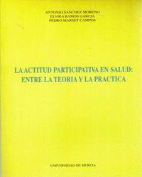 LA ACTITUD PARTICIPATIVA EN LA SALUD: ENTRE LA TEORIA Y LA PRACTICA