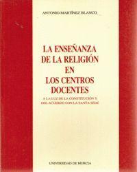 ENSEÑANZA DE LA RELIGION EN LOS CENTROS DOCENTES, LA (2ª ED)