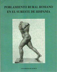 POBLAMIENTO RURAL ROMANO EN EL SURESTE DE HISPANIA