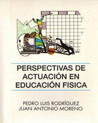 PERSPECTIVAS DE ACTUACION EN EDUCACION FISICA