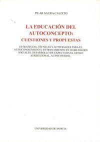 EDUCACION DEL AUTOCONCEPTO, LA: CUESTIONES Y PROPUESTAS