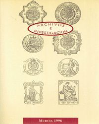 ARCHIVOS E INVESTIGACION (ACTAS DE LAS JORNADAS CELEBRADAS EN MURCIA, EL 13,14,15 DE NOVIEMBRE DE 1991)