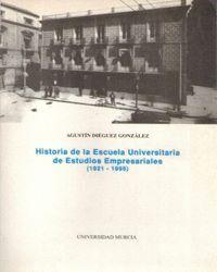 HISTORIA DE LA ESCUELA UNIVERSITARIA DE ESTUDIOS EMPRESARIALES (1921-1995)